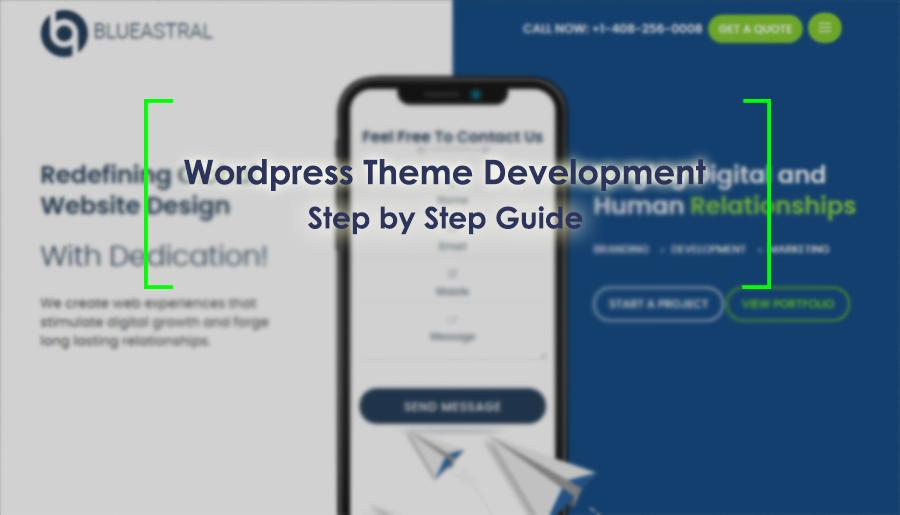 WordPress Theme Development – Best Step by Step Guide
