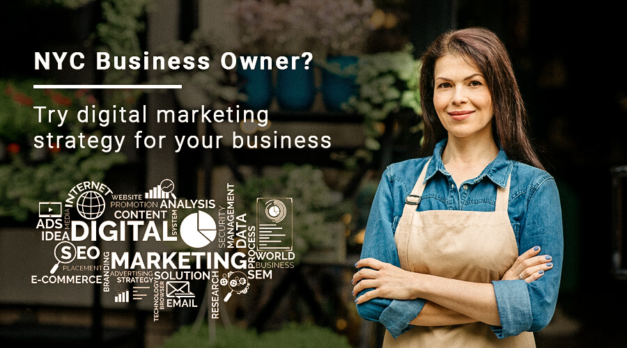 NYC Business Owner? Try Digital Marketing Strategies for Your Business